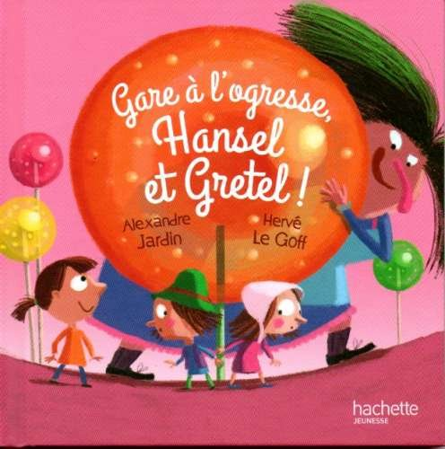 "<a href=""/node/5453"">Gare à l'ogresse, Hansel et Gretel !</a>"