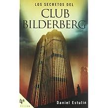 Los secretos del club Bilderberg (Spanish Edition) by Daniel Estulin (2012-01-12)
