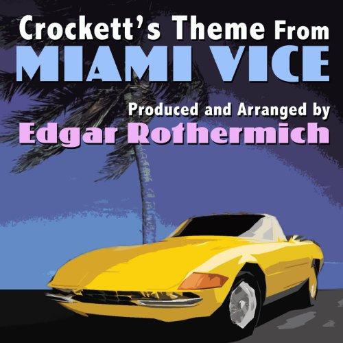 "Crockett's Theme (From the Original TV Score to ""Miami Vice"") (Single) (Cover)"
