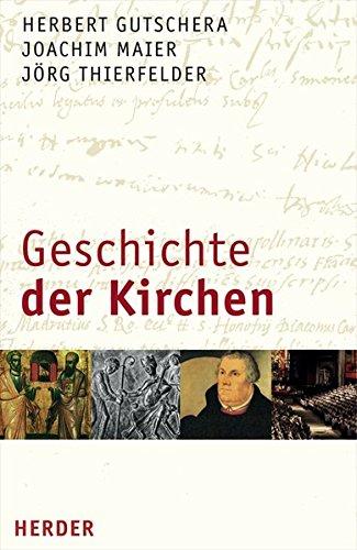 Geschichte der Kirchen: Ein ökumenisches Sachbuch