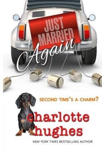 Just Married Again: Romantic Comedy by Charlotte Hughes (2015-11-06)