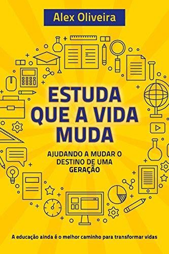 Estuda Que A Vida Muda Ajudando A Mudar O Destino De Uma Geração Portuguese Edition