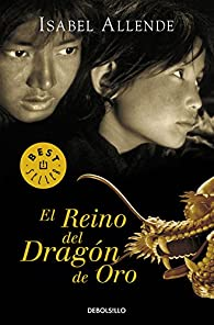 El reino del dragón de oro par  Isabel Allende