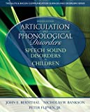 Articulation and Phonological Disorders: Speech Sound Disorders in Children (Allyn & Bacon Communication Sciences and Disorders)