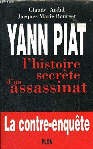 Yann Piat : L'histoire secrète d'un assassinat