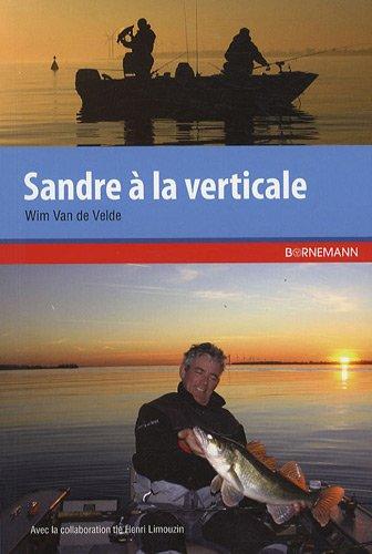 Sandre à la verticale par Wim Van de velde, Henri Limouzin