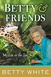 Betty & Friends: My Life at the Zoo