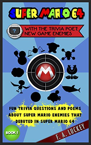 Super Mario 64 with the Trivia Poet: New Game Enemies (Book 1): Fun Trivia Questions and Poems about Super Mario Enemies that Debuted in Super Mario 64 (English Edition)