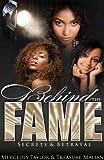 Behind The Fame; Secrets & Betrayal