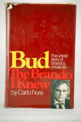 Bud: the Brando I knew; the untold story of Brando's private life by Carlo Fiore (27-May-1905) Hardcover
