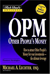 Rich Dad's Advisors®: OPM: Other People's Money: How to  Attract Other People's Money for Your Investments -- the UItimate Leverage: How to Attract OPM for Your Investments