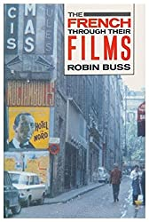 The French Through Their Films by Robin Buss (1988-06-02)