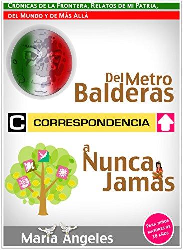 Del Metro Balderas a Nunca Jamás: Crónicas de la Frontera, Relatos ...