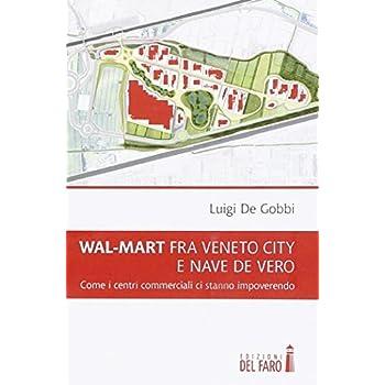 Wal-Mart Fra Veneto City E Nave De Vero. Come I Centri Commerciali Ci Stanno Impoverendo
