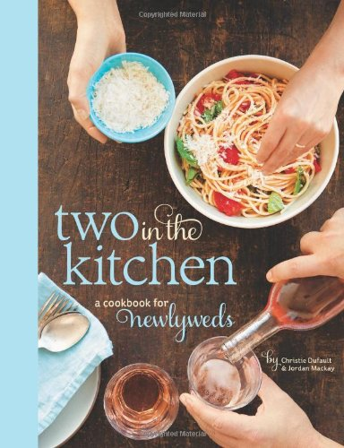 two-in-the-kitchen-williams-sonoma-a-cookbook-for-newlyweds