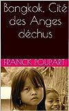 Bangkok, Cité des Anges déchus: Toy Story (French Edition)