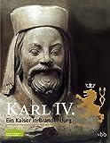 Karl IV. ? Ein Kaiser in Brandenburg -