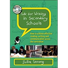 Talk For Writing In Secondary Schools:: How To Achieve Effective Reading, Writing And Communication Across The Curriculum
