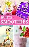 Stoffwechsel beschleunigen mit Bunten Smoothies - Sei dein eigener Ernährungs-Doc: Rezepte für gesunde Smoothies zum Abnehmen - Wellness Diät Superfoods ... im Alltag - der Ernährungskompass 8)