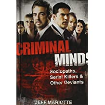 Criminal Minds: Sociopaths, Serial Killers, and Other Deviants by Jeff Mariotte (2010-08-01)
