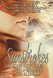 Sunstrokes: Four Hot Tales of Punishment and Pleasure