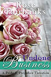 Undone Business: A Pride and Prejudice Novella Variation (English Edition)