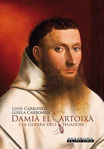 Descargar Libro Damià el Cartoixà i la guerra dels segadors de Lluís Carbonell
