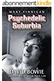 Psychedelic Suburbia: David Bowie and the Beckenham Arts Lab (English Edition)