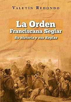 La Orden Franciscana Seglar. Su historia y sus reglas. de [Redondo, Valentin]