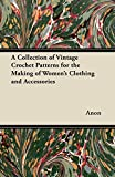 Clothing Accessories Best Deals - A Collection of Vintage Crochet Patterns for the Making of Women's Clothing and Accessories