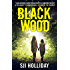 Black Wood: A deliciously dark thriller with a shocking secret at its heart (Banktoun Trilogy)