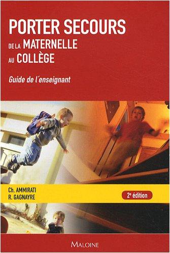 Porter secours : Un apprentissage de la maternelle au collège - Guide de l'enseignant