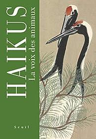 Haïkus - La voix des animaux par  Editions du Seuil