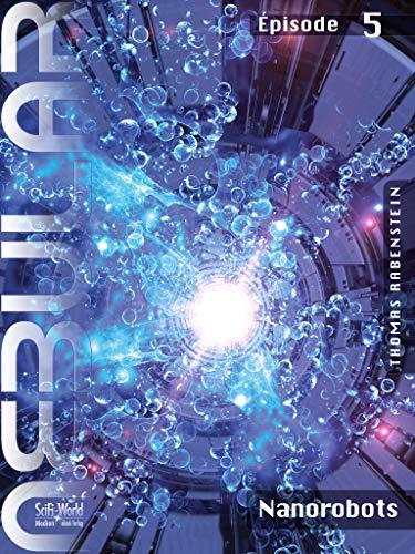 NEBULAR 5 - Nanorobots: Épisode par Thomas Rabenstein
