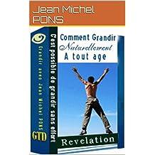 Comment grandir vite à tout age: Comment grandir vite en taille quelque soit son age (French Edition)