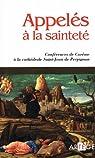 Appelés à la sainteté. Conférences de Carême à la cathédrale Saint-Jean de Perpignan par Artège
