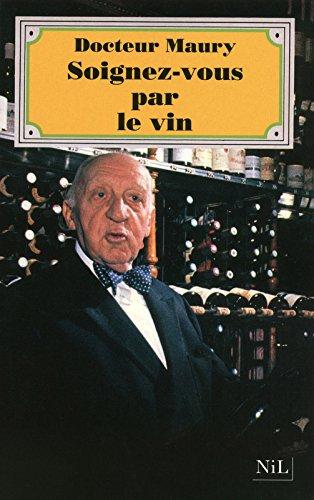 Soignez-vous par le vin par Docteur MAURY