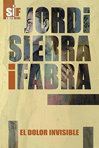El dolor invisible por Jordi Sierra i Fabra