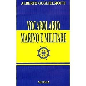 Vocabolario marino e militare (rist. anast. Roma,