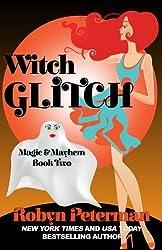 Witch Glitch: Magic and Mayhem Book Two by Robyn Peterman (2015-12-07)