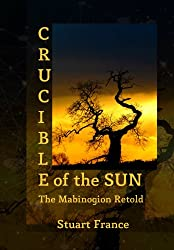 Crucible of the Sun: The Mabinogion Retold