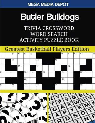 Butler Bulldogs Trivia Crossword Word Search Activity Puzzle Book: Greatest Basketball Players Edition por Mega Media Depot
