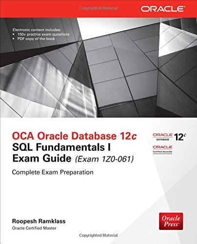 OCA Oracle Database 12c SQL fundamentals exam guide (Exam 1Z0-061). Con CD-ROM (Ingegneria)