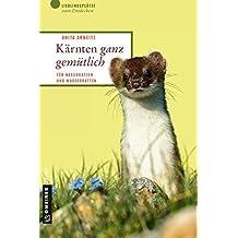 Kärnten ganz gemütlich: Für Naschkatzen und Wasserratten (Lieblingsplätze im GMEINER-Verlag)