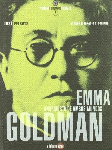 Emma goldman - anarquista de ambos mundos (Pioneras Tiempos Salvajes) por Jose Peirats