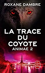 La Trace du coyote (Animae, Tome2)