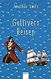 Gullivers Reisen: Arena Kinderbuch-Klassiker. Mit einem Vorwort von Alexa Henning von Lange - Jonathan Swift