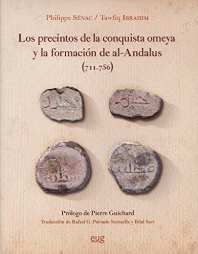 Precintos de la conquista omeya y la formación de Al-Ándalus (711-756), Los (Colección Historia)