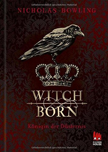 Witchborn: Königin der Düsternis (Bücher Bowling,)