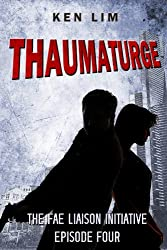 Thaumaturge (The Fae Liaison Initiative Book 4)